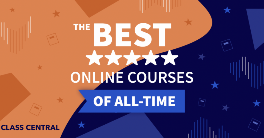 "Graphic from Class central, reading ""Best online courses of all time"""