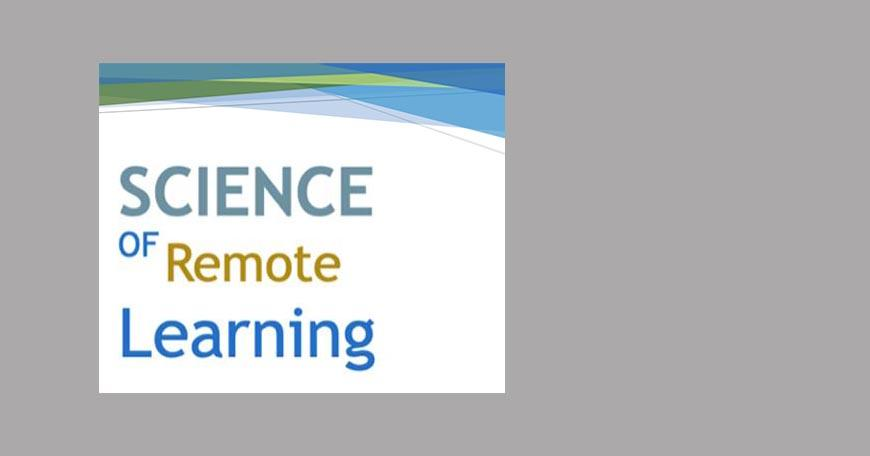 Science of Remote Learning